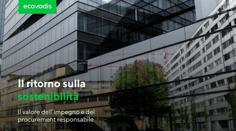 Il ritorno sulla sostenibilità: il valore e il ROI dell'approvvigionamento sostenibile